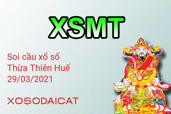 Dự Đoán Xổ Số Thừa Thiên Huế Ngày 29-03-2021